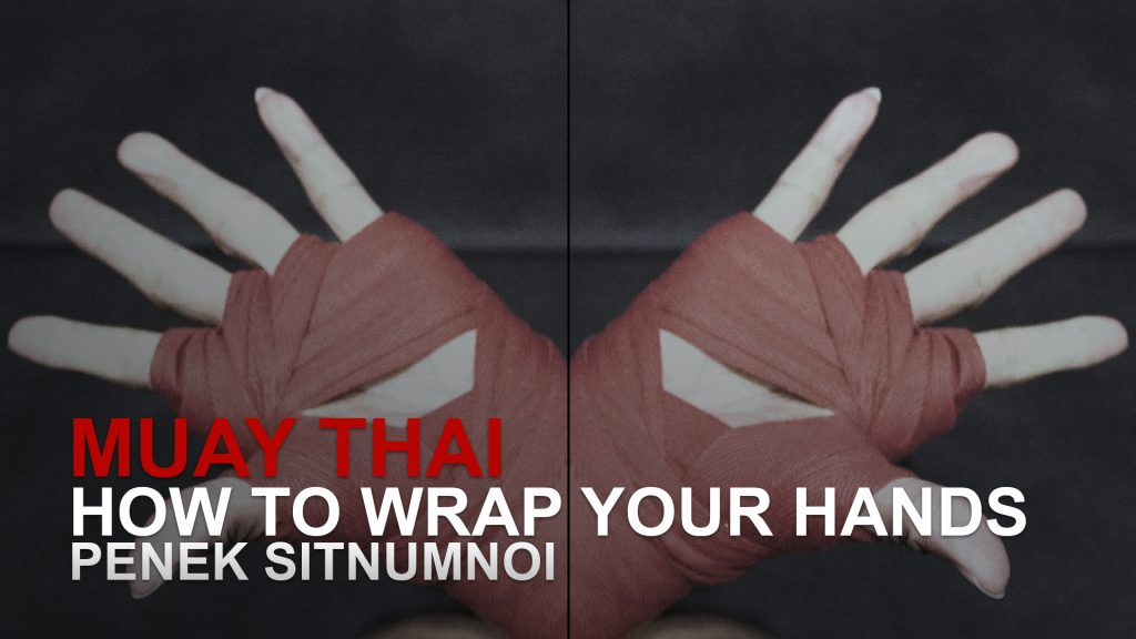 How To Wrap Your Hands For Muay Thai