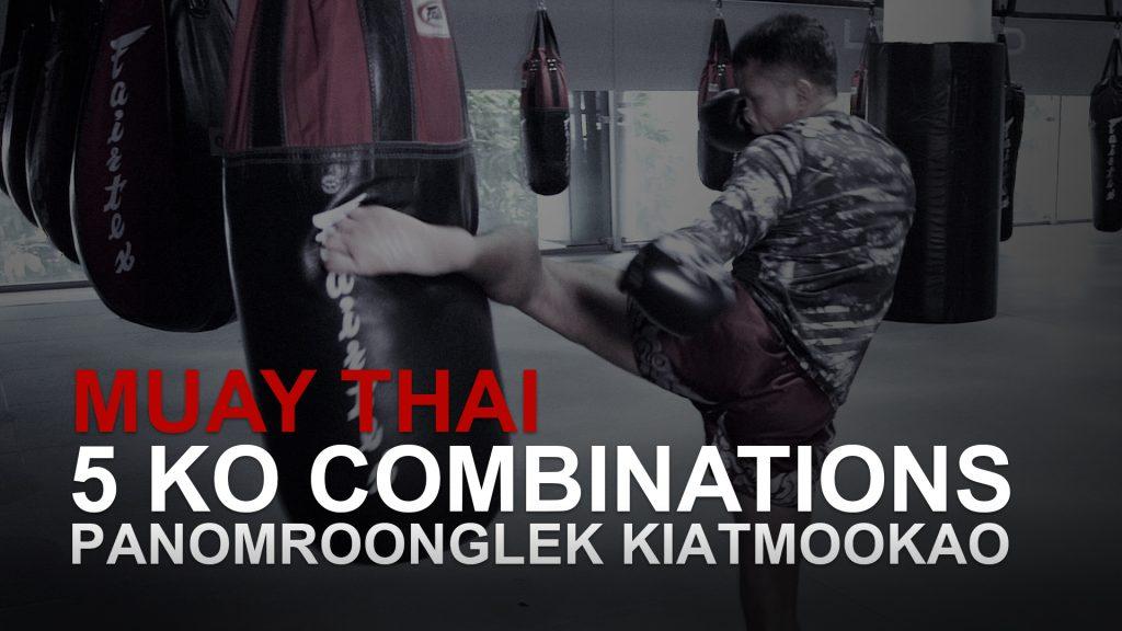 Muay Thai World Champion Panomroonglek Kiatmookao's 5 KO Combinations