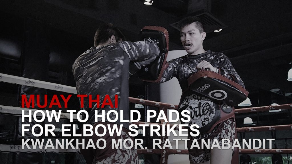 How To Hold Pads For Elbow Strikes In Muay Thai