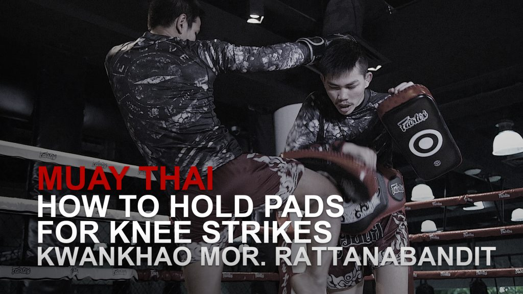 How To Hold Pads For Knee Strikes In Muay Thai