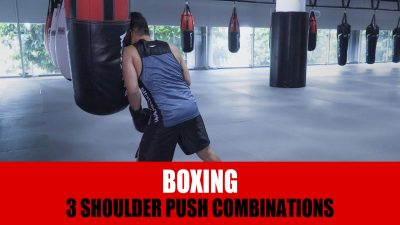3 Shoulder Push Combinations For Boxing